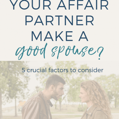 would your affair partner make a good spouse