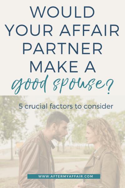 would your affair partner make a good spouse