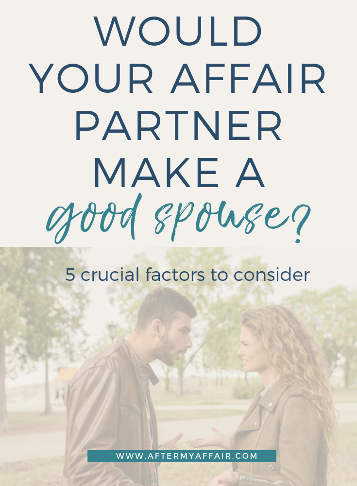 Would your affair partner make a good spouse? - After My Affair