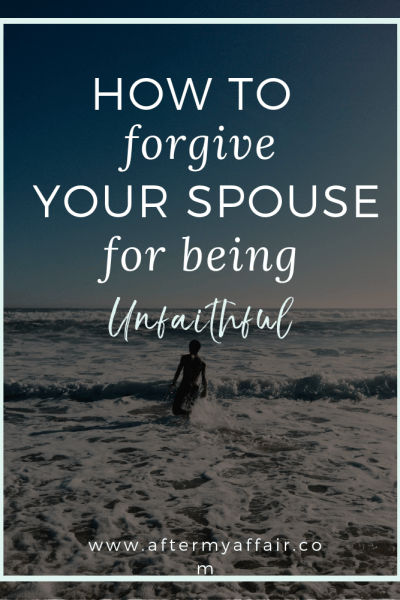 how to forgive your spouse for unfaithfulness