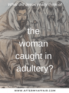 Woman caught in adultery - After My Affair