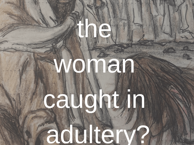 what did jesus think of the woman caught in adultery