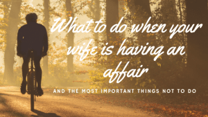 how to cope with wifes affair