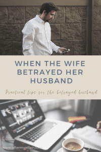 when the wife betrayed her husband. advice for the betrayed husband
