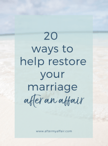 20 ways to restore your marriage after affair
