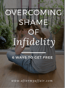 overcoming shame of infidelity
