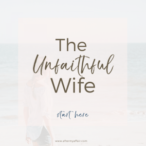 The Unfaithful Wife - After My Affair