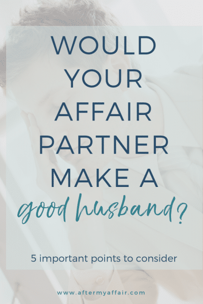would affair partner make good husband