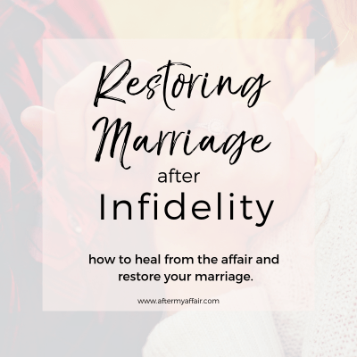restoring marriage after infidelity