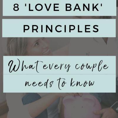 8 Love Bank Principles: What You Should Know