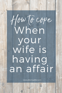what to do when your wife is having affair