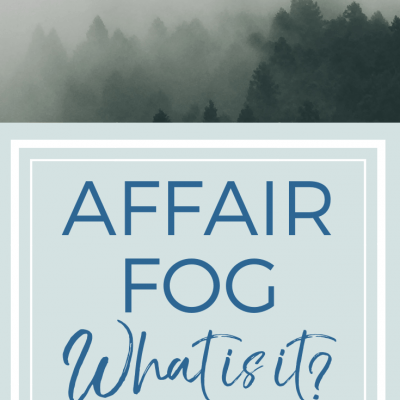 What Is Affair Fog-5 signs to watch for
