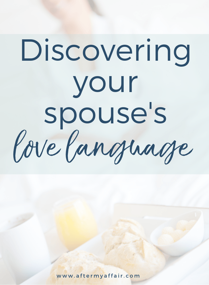 Discovering Your Spouse's Love Language - After My Affair