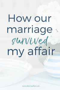 how our marriage survived my affair