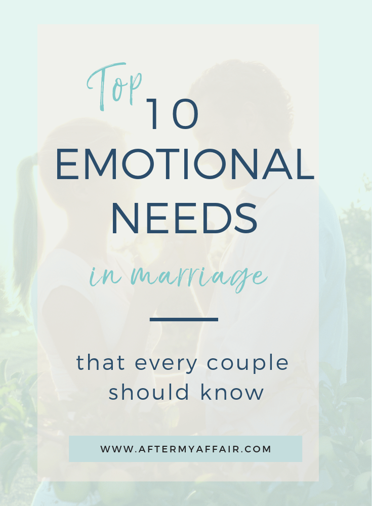 10 Top Emotional Needs In Marriage - After My Affair