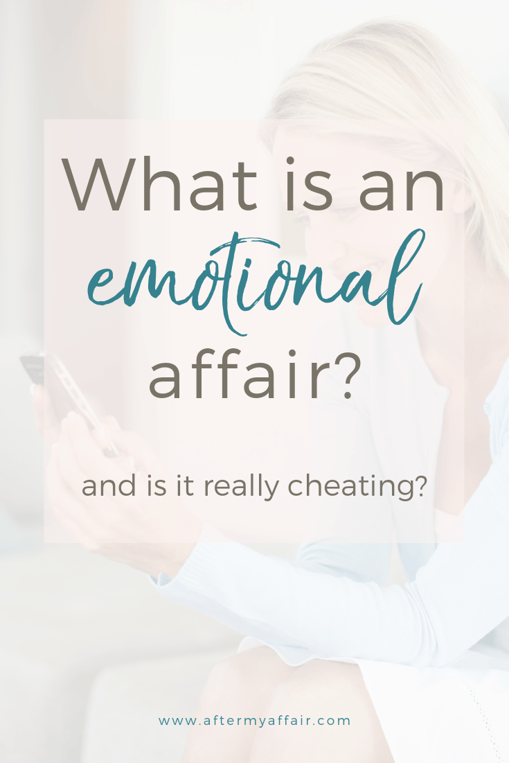 What Is An Emotional Affair? And Is It Really Cheating? - After My