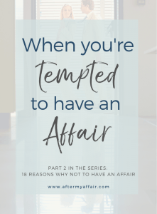 when tempted to have an affair