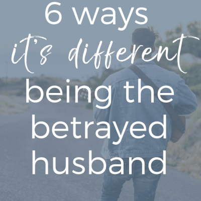 6 ways It's Different Being The Betrayed Husband