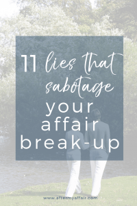 11 lies that sabotage your affair break up