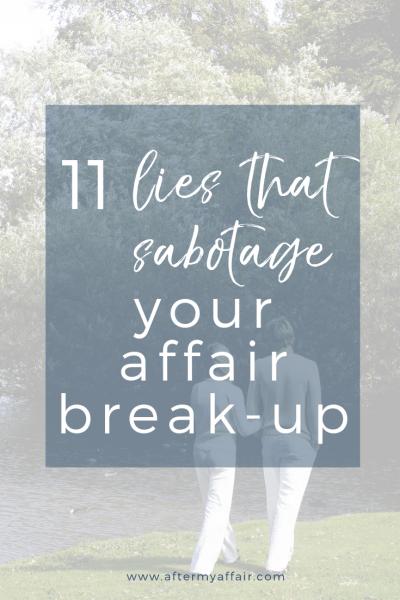 11 lies that sabotage your affair break up