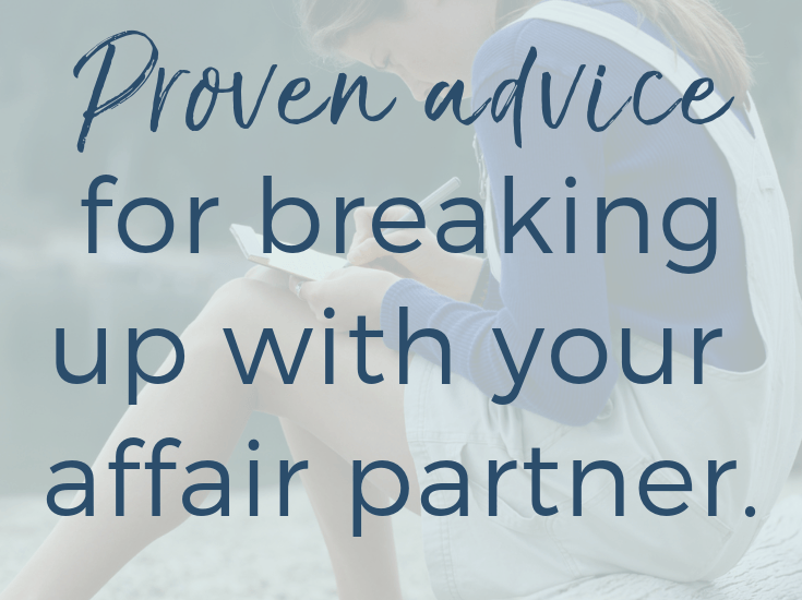 advice for breaking up with your affair partner