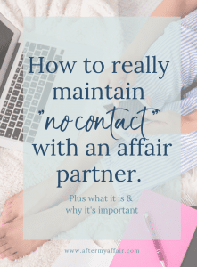 What No Contact With An Affair Partner Means - After My Affair