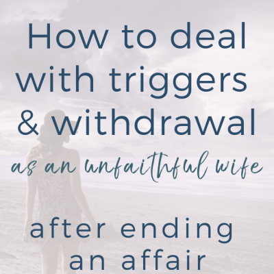 How To Deal With Triggers and Affair Withdrawal-video