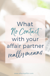 what No Contact with affair partner means