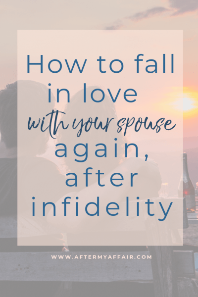 How to fall in love with your spouse again after infidelity
