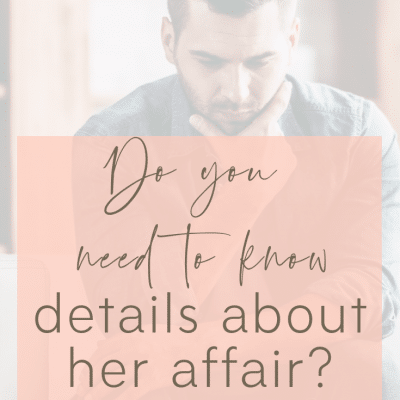 Do you need to know all the details of her affair?