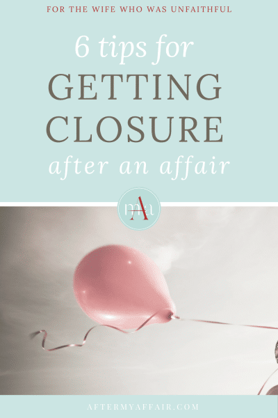 Getting Closure After An Affair-6 Tips