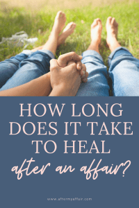 How long does it take to heal after an affair