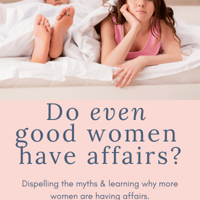 Do even good women have affairs?