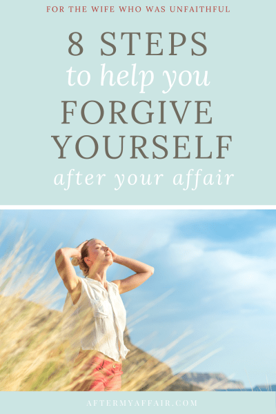 How do you forgive yourself after an affair?