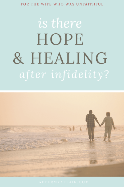 Is there hope and healing after infidelity?
