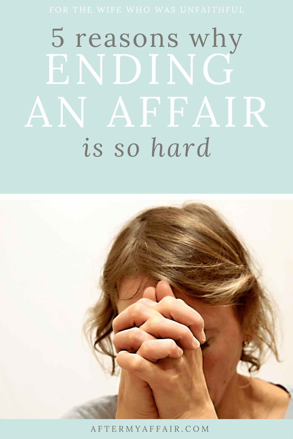 5 Reasons Why Ending An Affair Is So Hard - After My Affair