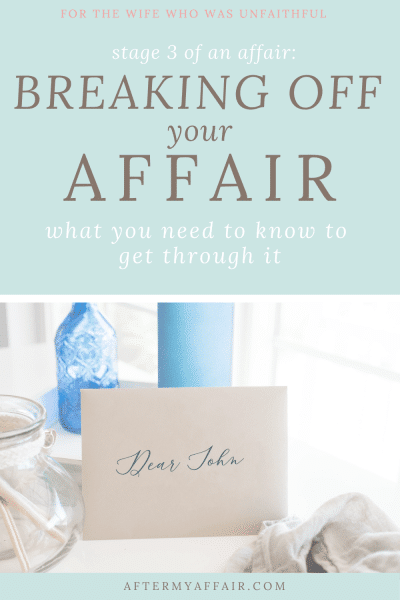 Stage 3- Breaking off of an affair