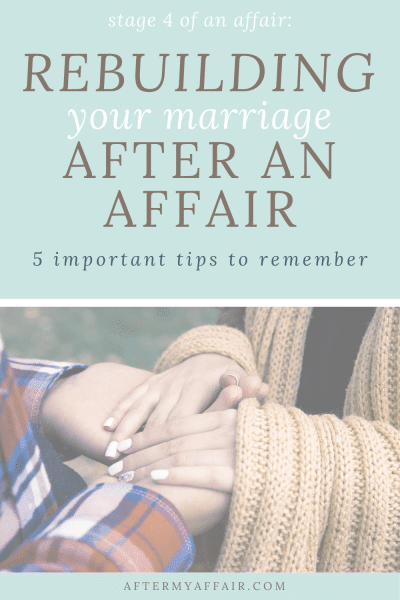 Stage 4-How to rebuild your marriage after an affair