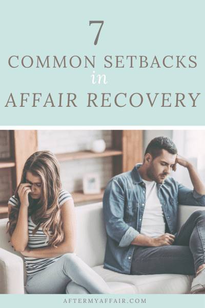 7 Setbacks In Affair Recovery