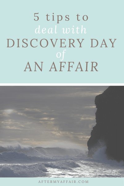5 tips to surviving discovery day of an Affair