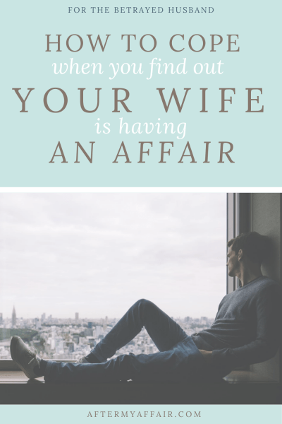 How to cope when your wife is having an affair